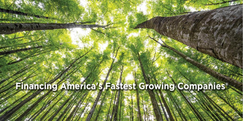 Financing America's Fastest Growing Companies